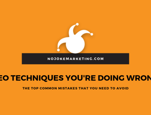 SEO Techniques You're Doing Wrong